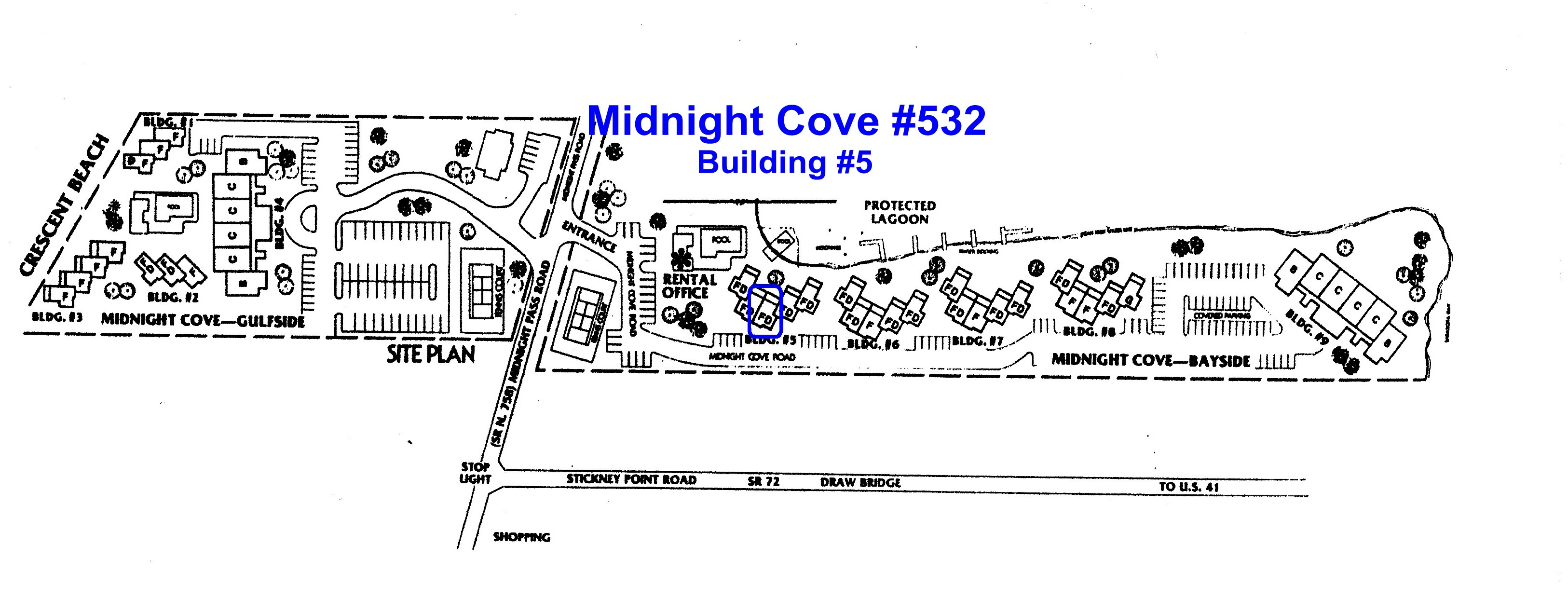 Midnight Cove #532 is in the 1st building on the Midnight Cove bayside property, building #5, 3rd stack from the left, on the 3rd floor.